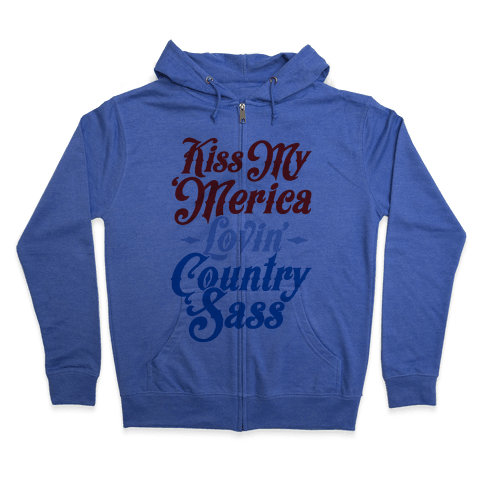 Kiss My 'Merica Lovin' Country Sass Zip Hoodie