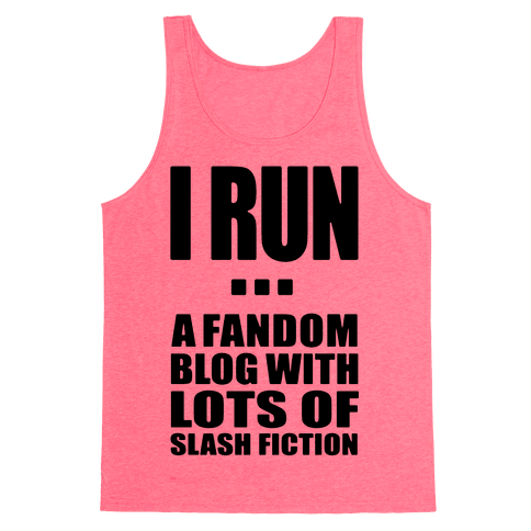 I Run A Fandom Blog Tank Top