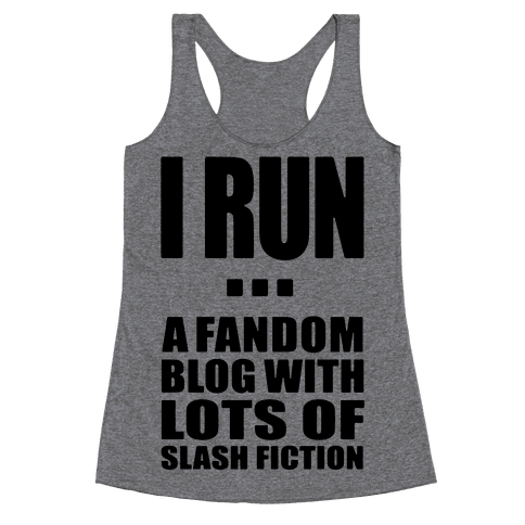 I Run A Fandom Blog Racerback Tank Top