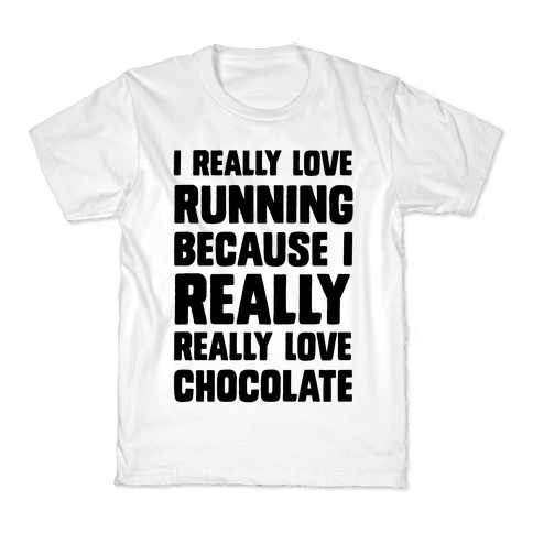 I Really Love Running Because I Really Really Love Chocolate Kids T-Shirt