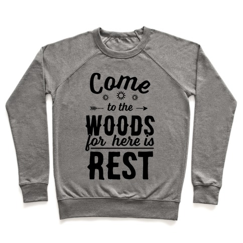 Come To The Woods For Here Is Rest Pullover