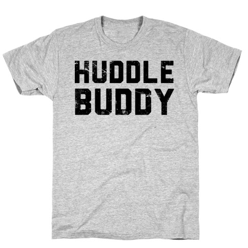 Huddle Buddy T-Shirt
