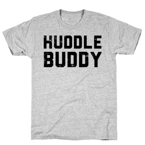 Huddle Buddy Mens T-Shirt