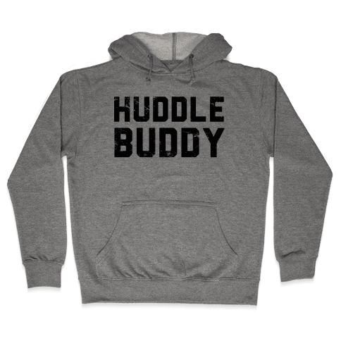 Huddle Buddy Hooded Sweatshirt
