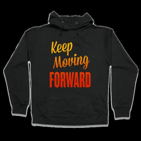 Keep Moving Forward Hooded Sweatshirt