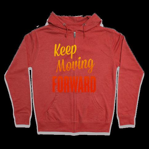 Keep Moving Forward Zip Hoodie