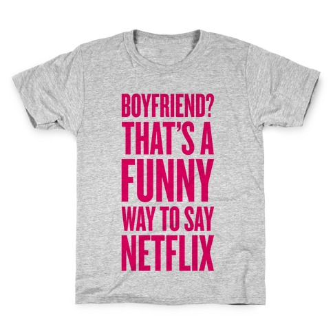 Funny Way To Say Netflix Kids T-Shirt