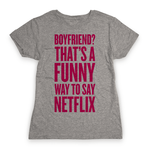 Funny Way To Say Netflix Womens T-Shirt