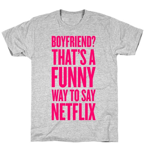 Funny Way To Say Netflix T-Shirt