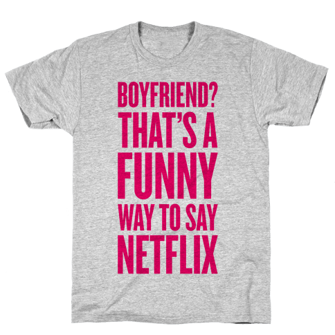 Funny Way To Say Netflix Mens T-Shirt