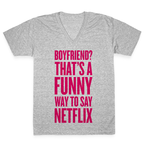 Funny Way To Say Netflix V-Neck Tee Shirt