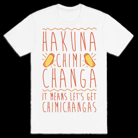 Hakuna Chimichanga Parody Mens T-Shirt