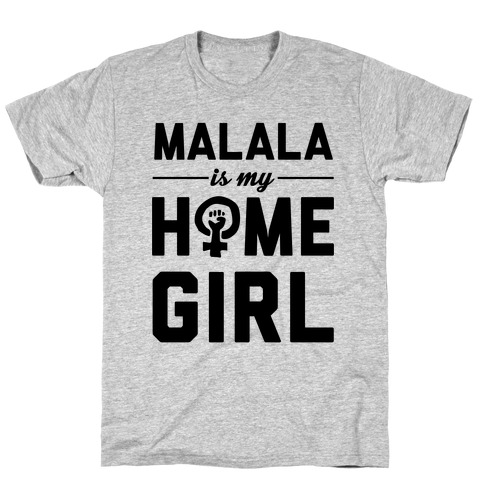 Malala Is My Homegirl T-Shirt