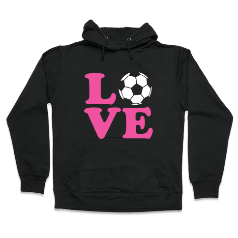 Love Soccer Hooded Sweatshirt