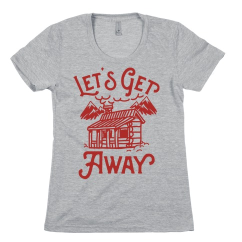 Let's Get Away Womens T-Shirt