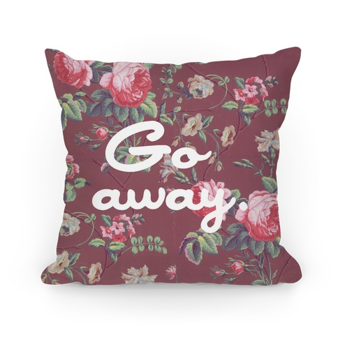 Go Away Pillow Pillow