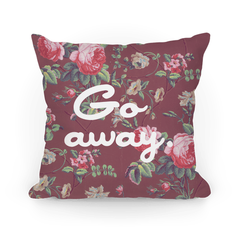 Go Away Pillow Pillow