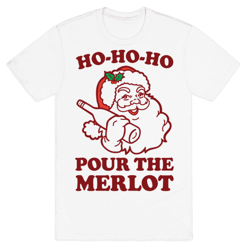 Ho-Ho-Ho Pour The Merlot Mens T-Shirt