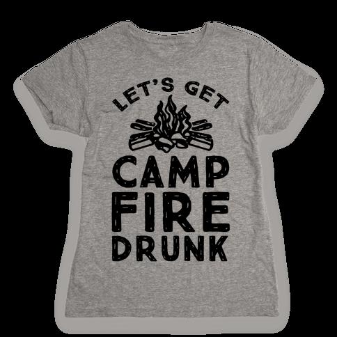 Let's Get Campfire Drunk Womens T-Shirt
