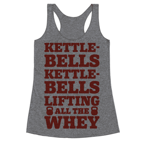 Kettlebells Kettlebells Lifting All The Whey Racerback Tank Top