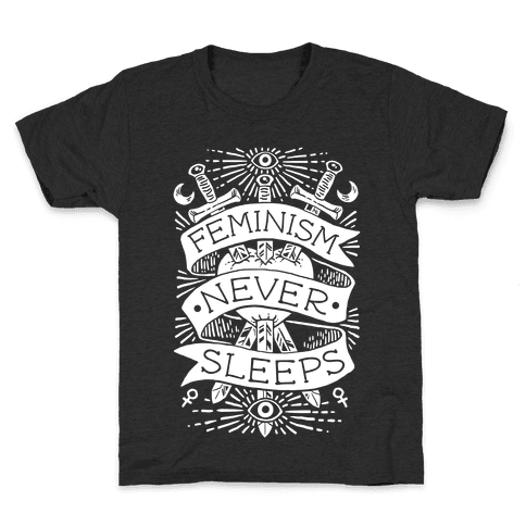 Feminism Never Sleeps Kids T-Shirt