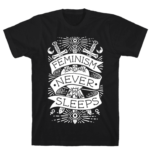 Feminism Never Sleeps Mens T-Shirt