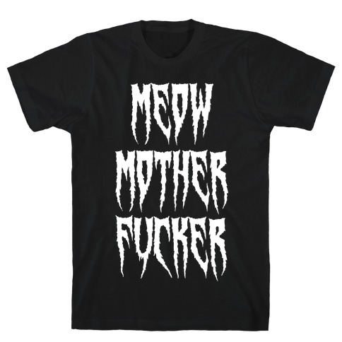 MEOW Mother F***er Mens T-Shirt