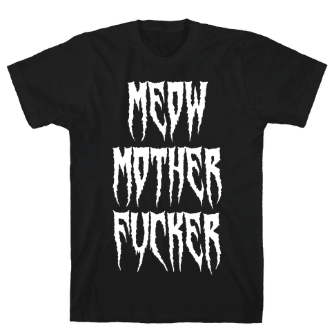 MEOW Mother F***er Mens T-Shirt