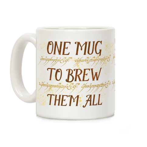 One Mug To Brew Them All Coffee Mug