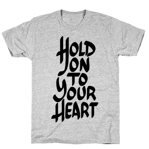 Hold On To Your Heart Mens T-Shirt