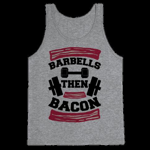 Barbells Then Bacon Tank Top