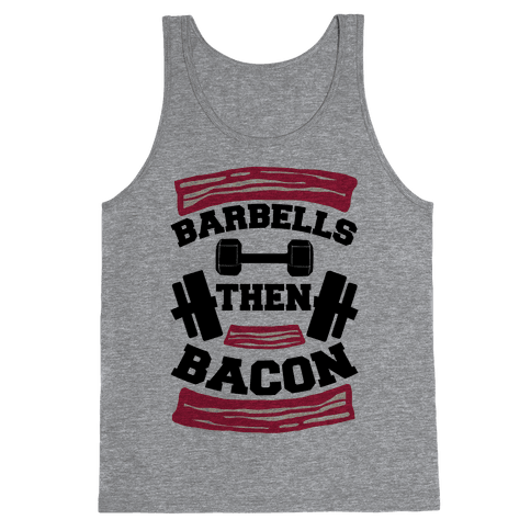 Barbells Then Bacon Tank Top
