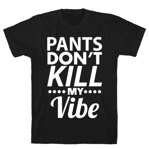 Pants Vibe Mens T-Shirt
