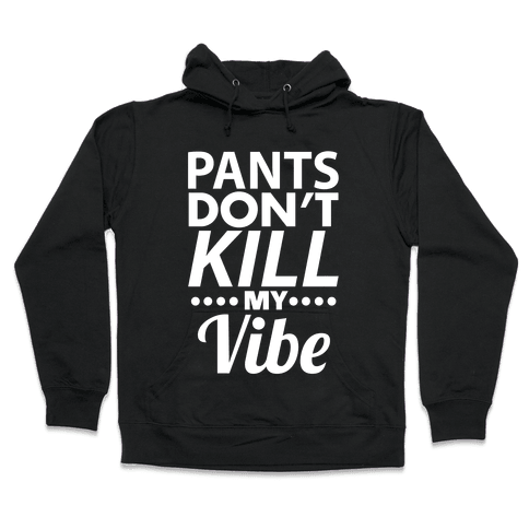 Pants Vibe Hooded Sweatshirt