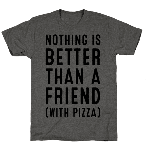 Nothing is Better than a Friend Mens T-Shirt