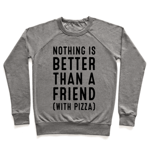 Nothing is Better than a Friend Pullover