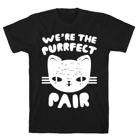 We're The Purrfect Pair (White Cat) Mens T-Shirt