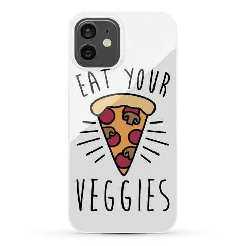Eat Your Veggies Phone Case
