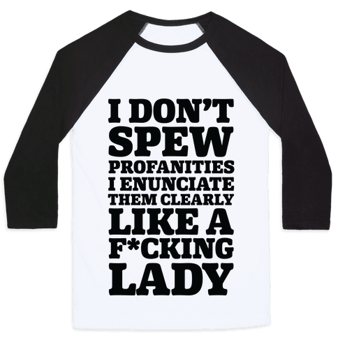 I Don't Spew Profanities Baseball Tee