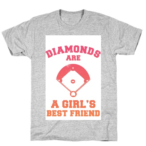 Diamonds are a Girls Best Friend (baseball shirt) T-Shirt