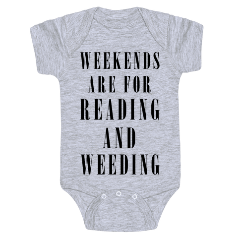 Weekends Are For Reading And Weeding Baby Onesy