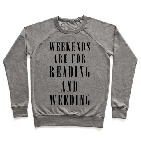 Weekends Are For Reading And Weeding Pullover