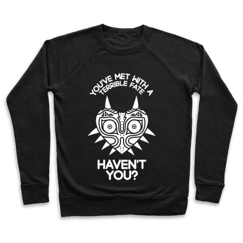 You've Met With A Terrible Fate Pullover