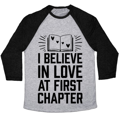 I Believe In Love At First Chapter Baseball Tee