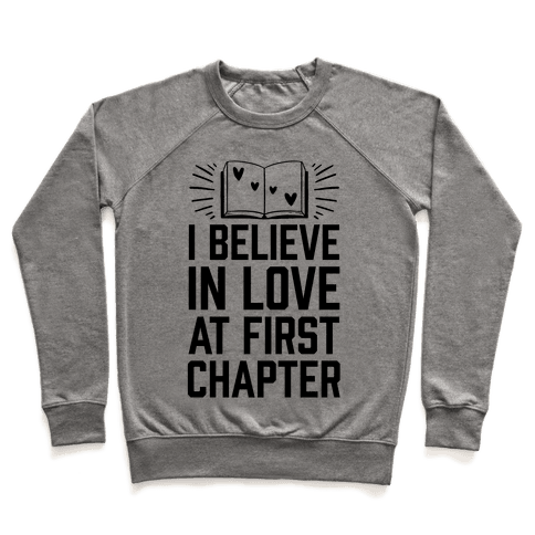 I Believe In Love At First Chapter Pullover
