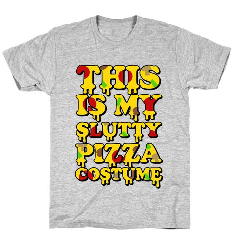 My Slutty Pizza Costume T-Shirt