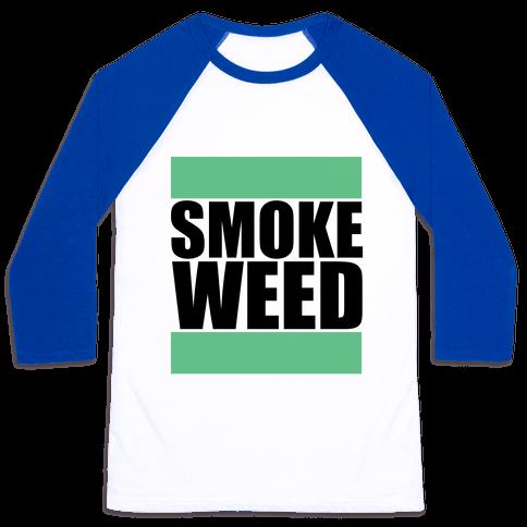 Smoke Weed Baseball Tee