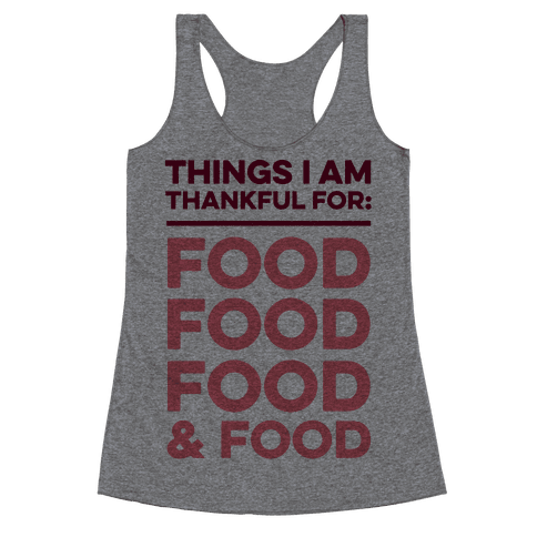 Things I Am Thankful For: Food Racerback Tank Top
