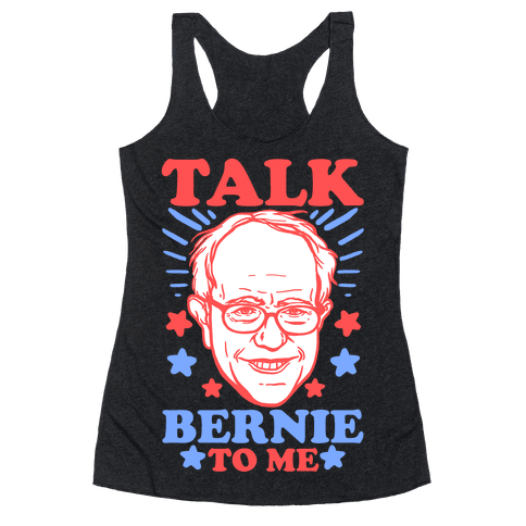 Talk Bernie To Me Racerback Tank Top