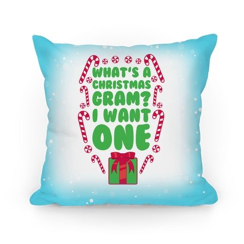 What's A Christmas Gram? Pillow